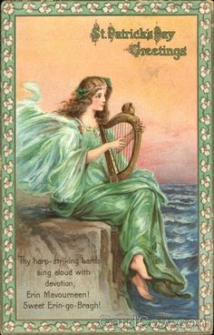 St. Patrick's Day Greetings St. Patrick's Day Series 140 Thy harp striking bards sing aloud with devotion, Erin Mavourneen! Sweet Erin-go-Bragh!