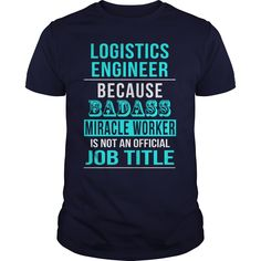 LOGISTICS ENGINEER BADASS MIRACLE WORKER T-SHIRT, HOODIE==►►CLICK TO ORDER SHIRT NOW #logistics #engineer #CareerTshirt #Careershirt #SunfrogTshirts #Sunfrogshirts #shirts #tshirt #tshirts #hoodies #hoodie #sweatshirt #fashion #style