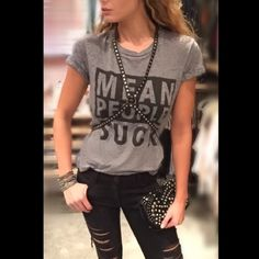 Black and gray soft tshirt Mean people suck. Gently used tshirt. Make a statement while looking cool. No trades. Local celebrity Tops Tees - Short Sleeve