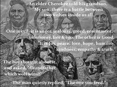 Cherokee words of wisdom.
