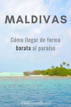 Cómo llegar a Maldivas: vuelos y primer contacto con las islas Eurotrip, Travel Around The World, Around The Worlds, Travel Wall, Travel Tips, Travel Blog, Things To Do, Beach, Outdoor