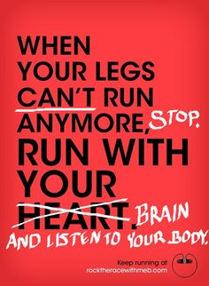 Running Matters #194: When your legs can't run anymore, stop. Run with your brain and listen to your body.