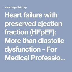 Heart failure with preserved ejection fraction (HFpEF): More than diastolic dysfunction - For Medical Professionals - Mayo Clinic