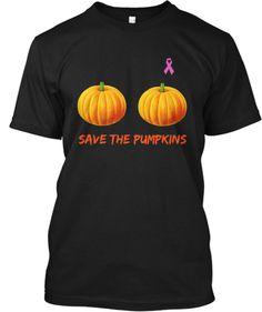 Save the Pumpkins for Breast Cancer | Teespring