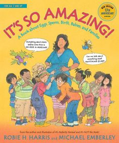 It's So Amazing!: A Book about Eggs, Sperm, Birth, Babies, and Families by Robie H. Harris, Michael Emberley  , Hardcover   Barnes & Noble®
