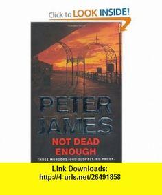 Not Dead Enough (9781405092036) Peter James , ISBN-10: 1405092033  , ISBN-13: 978-1405092036 ,  , tutorials , pdf , ebook , torrent , downloads , rapidshare , filesonic , hotfile , megaupload , fileserve