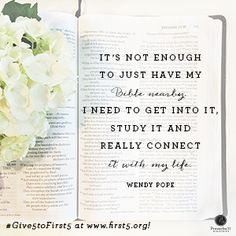 """It's not enough to just have my Bible nearby. I need to get into it, study it and really connect it with my life."" Wendy Pope // As we bring God's Word to women across the globe, we need your help. Join us?"