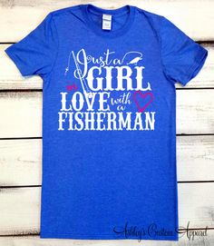 Women's Fishing Shirt, Fishing Tshirt, Just a Girl In Love With Her Fisherman, Fisherman Husband, I Love my Husband, Proud Wife, Camping Tee  by AshleysCustomApparel