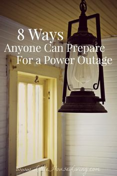 8 Ways Anyone Can Prepare for a Power Outage - Little House Living --by MERISSA on AUGUST 29, 2014