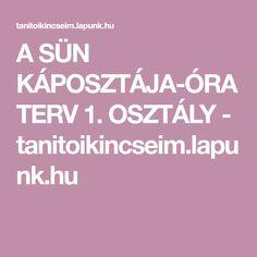A SÜN KÁPOSZTÁJA-ÓRATERV 1. OSZTÁLY - tanitoikincseim.lapunk.hu