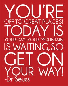 Your mountain is waiting... Dr Suess Modern Art Print Typography Nursery by FieldandFlower - Click image to find more Kids Pinterest pins