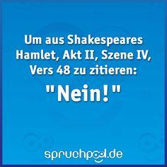 "Um aus Shakespeares Hamlet, Akt II, Szene IV, Vers 48 zu zitieren ""Nein!"" Shakespeare Quotes, Sarcasm Humor, Verse, Funny, Coffee Lovers, Minecraft, Shirt, Romeo And Juliet Quotes, Poem Ideas"