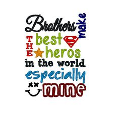 Brothers make the Best Heros. Machine Embroidery by DChaseDesigns, £2.50