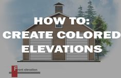 How To: Create Colored Elevations :http://www.draftinghub.com/howtocoloredelevations/