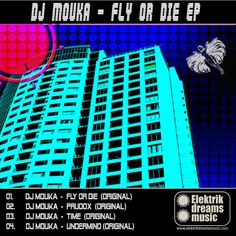 Dj Mouka - Fly or Die (Original mix) [Out Now on Beatport!!!] www.elektrikdreamsmusic.com  #EDM #Music #FreedomOfArt  Join us and SUBMIT your Music  https://playthemove.com/SignUp