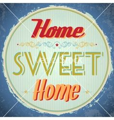 Vintage Home Sweet Home Sign by Iurii Sadovyi, via Dreamstime Home Symbol, House Silhouette, Sweet Home Design, House Vector, Home Icon, Vintage Typography, Eco Friendly House, Color Vector, Home Logo