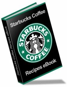 Free Copy of the Ultimate STARBUCKS Coffee Recipe Book