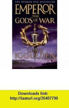 The Gods of War (Emperor 4) (9780007210978) Conn Iggulden , ISBN-10: 0007210973  , ISBN-13: 978-0007210978 ,  , tutorials , pdf , ebook , torrent , downloads , rapidshare , filesonic , hotfile , megaupload , fileserve