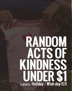 Random Acts of Kindness under $1.00!
