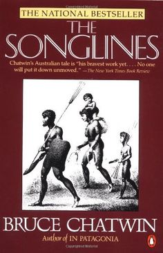 The Songlines by Bruce Chatwin.