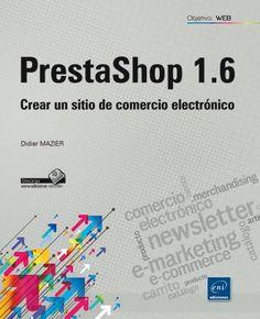 PrestaShop 1.6 : crear un sitio de comercio electrónico: http://kmelot.biblioteca.udc.es/record=b1523091~S1*gag