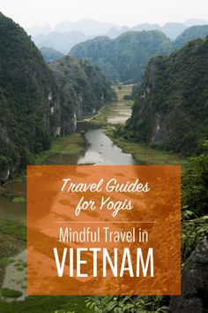 A Vietnam travel guide for mindful travelers - Vietnam itineraries, yoga classes, vegetarian restaurants, and responsible travel tips.