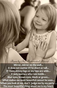 A poem by The Pinterested Parent. DO not copy image or words. Mirror Mirror on the wall, it does not matter if I am short or tall - real beauty is on the inside