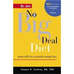 Dr. Jo's No Big Deal Diet Easy Weight Loss, Lose Weight, Registered Dietitian Nutritionist, How To Find Out, Healthy Living, Self, Health Fitness, Sayings, Reading