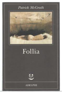 """Venerdì del libro - """"Follia"""" (di una madre, storia di una passione malata...)"""