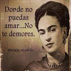 Find images and videos about frida kahlo frases on We Heart It - the app to get lost in what you love. Frida Quotes, Sad Quotes, Qoutes, Inspirational Quotes, Diego Rivera, Frida And Diego, Quotes En Espanol, Mo S, Spanish Quotes
