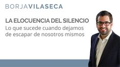 La elocuencia del silencioPublicado el 29 abr. 2016   En este vídeo Borja Vilaseca hace una radiografía de la sociedad hiperactiva, estresada y ruidosa en la que vivimos, proponiendo el arte de hacer nada como medicina para curar de raíz la infelicidad generalizad que padecen las personas que viven enajenadas de su mundo interior. Esta charla se realizó en Casa del Libro, en el marcó de la presentación de la 20ª promoción del Máster en Desarrollo Personal y Liderazgo del Borja Vilaseca…
