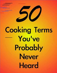 50 Obscure Cooking Terms You've Probably Never Heard Before Test your culinary terminology expertise with this quiz and peruse a list of obscure cooking terms. From bain-marie to weep, you'll find 50 cooking terms that you've probably never heard before. Culinary Classes, Culinary Arts, Cooking Classes, Cooking School, Culinary Chef, Cooking For Beginners, Cooking Tips, Cooking Websites, Food Tips