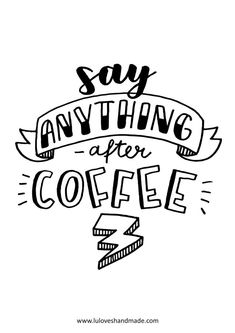 Say Anything After Coffee Happy Words - Free Handlettering Calendar Printable 2020 Luloveshandmade - Handlettering in Berlin Free Calendar, Calendar Printable, Calendar Pages, Berlin, Word Free, Happy Words, Postcard Size, Pen And Paper, Box Art