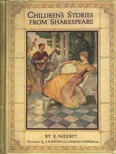 Children's Stories From Shakespeare.E Nesbit wrote such wonderful stories as 5 Children and It!