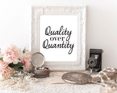 Printable Quotes, Inspirational Quotes, Quality Over Quantity, Digital Fashion Art, Printable Fashion Quotes by PapierCouture1 on Etsy https://www.etsy.com/listing/263206475/printable-quotes-inspirational-quotes