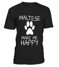 # Maltese Make Me Happy Cute  .  shirt Maltese Make Me Happy Cute   Original Design. tshirtMaltese Make Me Happy Cute  is back . HOW TO ORDER:1. Select the style and color you want: 2. Click Reserve it now3. Select size and quantity4. Enter shipping and billing information5. Done! Simple as that!SEE OUR OTHERS Maltese Make Me Happy Cute  HERETIPS: Buy 2 or more to save shipping cost!This is printable if you purchase only one piece. so dont worry, you will get yours.