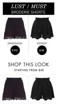 """""""Lust/Must: Broderie Shorts"""" by polyvore-editorial ❤ liked on Polyvore featuring Zimmermann, Topshop and lustmust"""
