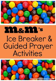 Activities using M&Ms for ice breakers and guided prayer. Free Printables!