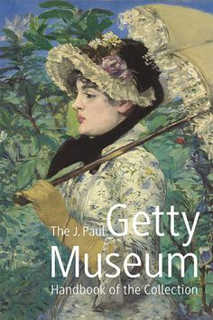 The J. Paul Getty Museum Handbook of the Collection - New 2015 Edition