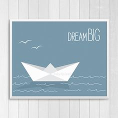 Items similar to Dream big quote print. Paper ship print on Etsy Art Wall Kids, Nursery Wall Art, Wall Art Decor, Nursery Decor, Origami Boat, Cute Origami, Quote Prints, Wall Art Prints, Baby Boy Art