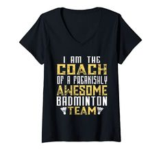 Womens Badminton, I Am The Coach Of A Freakishly Awesome Badminton V-Neck T-Shirt Badminton Coach Gifts