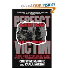 Perfect Victim: The True Story of the Girl in the Box -- Christine McGuire