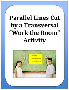 """This is a ready-to-print and use activity to help your students practice using the theorems and postulates for parallel lines cut by a transversal. This activity will have students up and moving as they actively """"work the room"""" to discuss and answer questions about missing angles and missing values in the angles formed by transversals."""