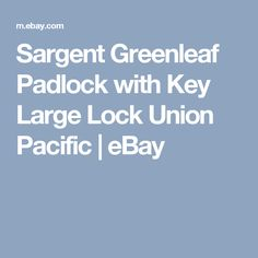 Sargent Greenleaf Padlock with Key Large Lock Union Pacific   | eBay