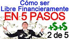 Como ser Libre Financieramente en 5 Pasos - 2 de 5 (Escalera hacia la Libertad Financiera 2) #AhorroeInversion