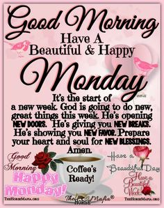 Monday Morning Blessing, Good Morning Poems, Monday Morning Quotes, Good Monday Morning, Good Morning Beautiful Quotes, Good Morning Inspirational Quotes, Monday Quotes, Good Morning Flowers, Good Morning Messages