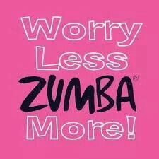 Worry less Zumba more! https://www.facebook.com/FitnessWithZoeCurtis