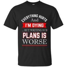 Everything hurts And I'm Dying Teacher Shirt.Teacher T-Shirt.Hoodie For Teacher