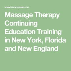 Massage Therapy Continuing Education Training in New York, Florida and New England