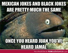 Heard this before. It really it's funny. Bad joke eel on names.